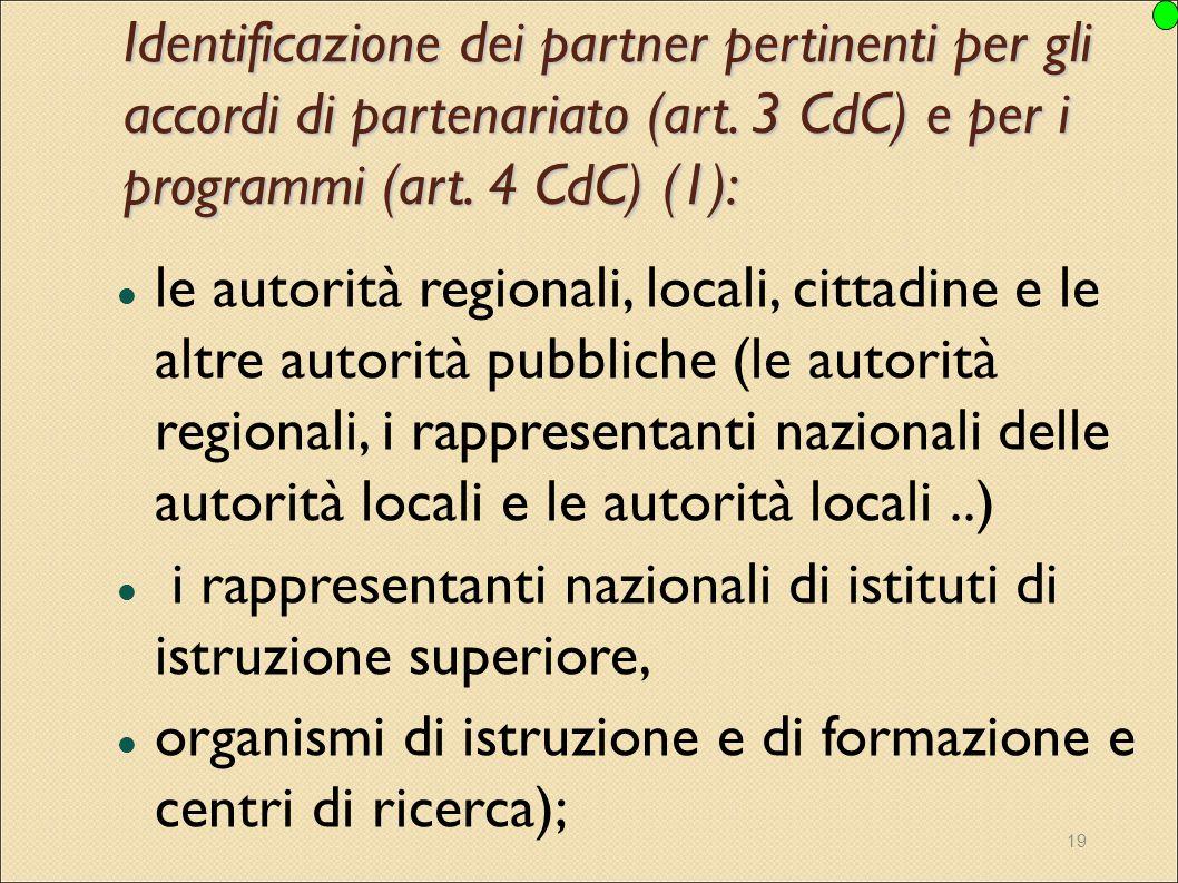 19 Identificazione dei partner pertinenti per gli accordi di partenariato (art. 3 CdC) e per i programmi (art. 4 CdC) (1): le autorità regionali, loca