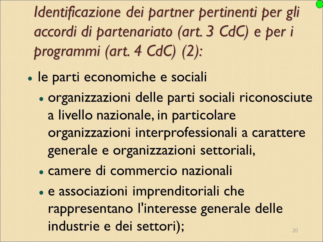 20 le parti economiche e sociali organizzazioni delle parti sociali riconosciute a livello nazionale, in particolare organizzazioni interprofessionali
