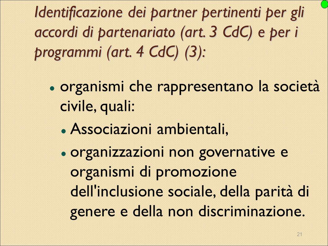 21 organismi che rappresentano la società civile, quali: Associazioni ambientali, organizzazioni non governative e organismi di promozione dell'inclus