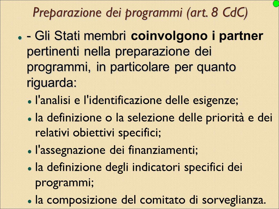 25 Preparazione dei programmi (art. 8 CdC) - Gli Stati membri pertinenti nella preparazione dei programmi, in particolare per quanto riguarda: - Gli S
