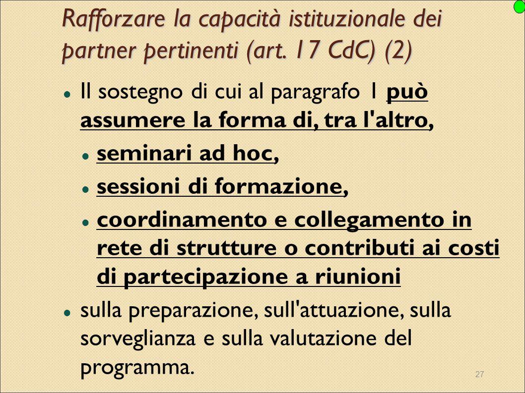 27 Il sostegno di cui al paragrafo 1 può assumere la forma di, tra l'altro, seminari ad hoc, sessioni di formazione, coordinamento e collegamento in r