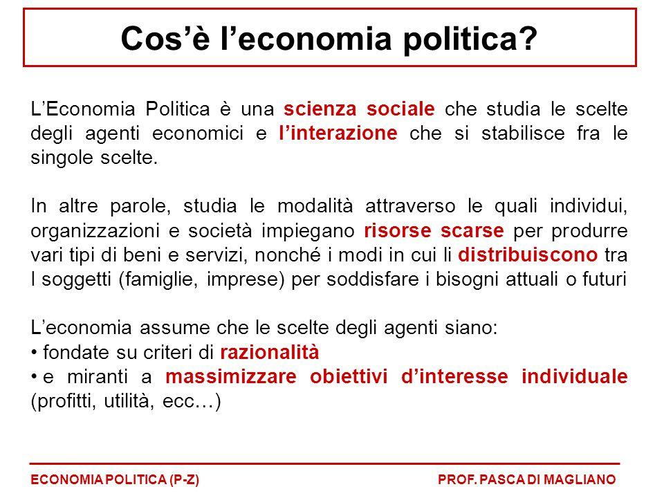 Cos'è l'economia politica? L'Economia Politica è una scienza sociale che studia le scelte degli agenti economici e l'interazione che si stabilisce fra