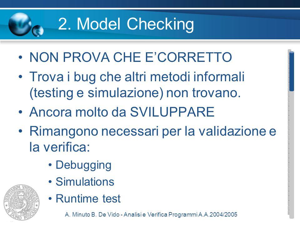 A. Minuto B. De Vido - Analisi e Verifica Programmi A.A.2004/2005 2.