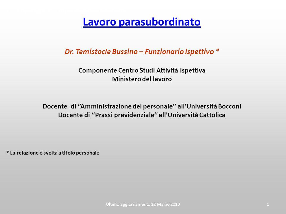 Ultimo aggiornamento 12 Marzo 20131 Copyright © - Riproduzione riservata Lavoro parasubordinato Dr. Temistocle Bussino – Funzionario Ispettivo * Compo