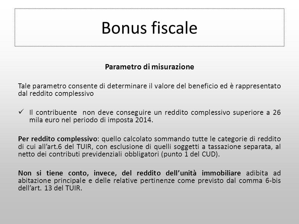 Parametro di misurazione Tale parametro consente di determinare il valore del beneficio ed è rappresentato dal reddito complessivo Il contribuente non