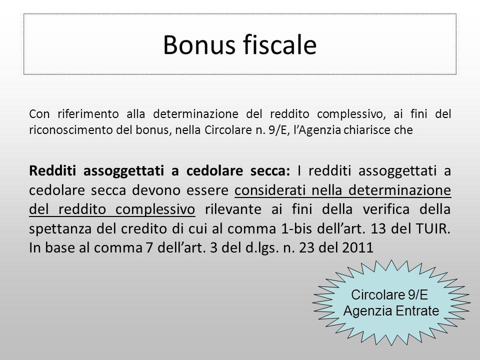 Con riferimento alla determinazione del reddito complessivo, ai fini del riconoscimento del bonus, nella Circolare n. 9/E, l'Agenzia chiarisce che Red