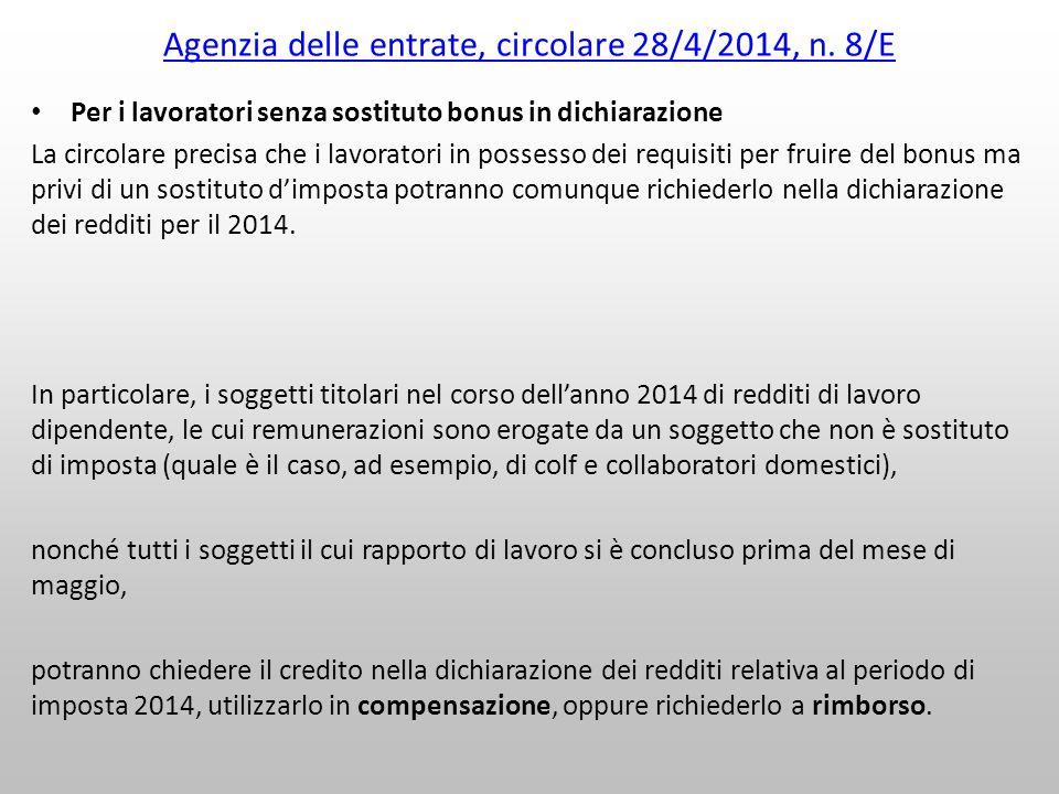 Agenzia delle entrate, circolare 28/4/2014, n. 8/E Per i lavoratori senza sostituto bonus in dichiarazione La circolare precisa che i lavoratori in po
