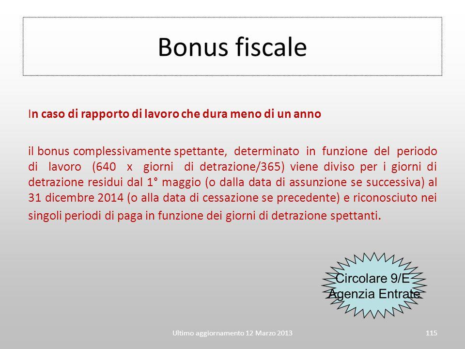 Ultimo aggiornamento 12 Marzo 2013115 In caso di rapporto di lavoro che dura meno di un anno il bonus complessivamente spettante, determinato in funzi