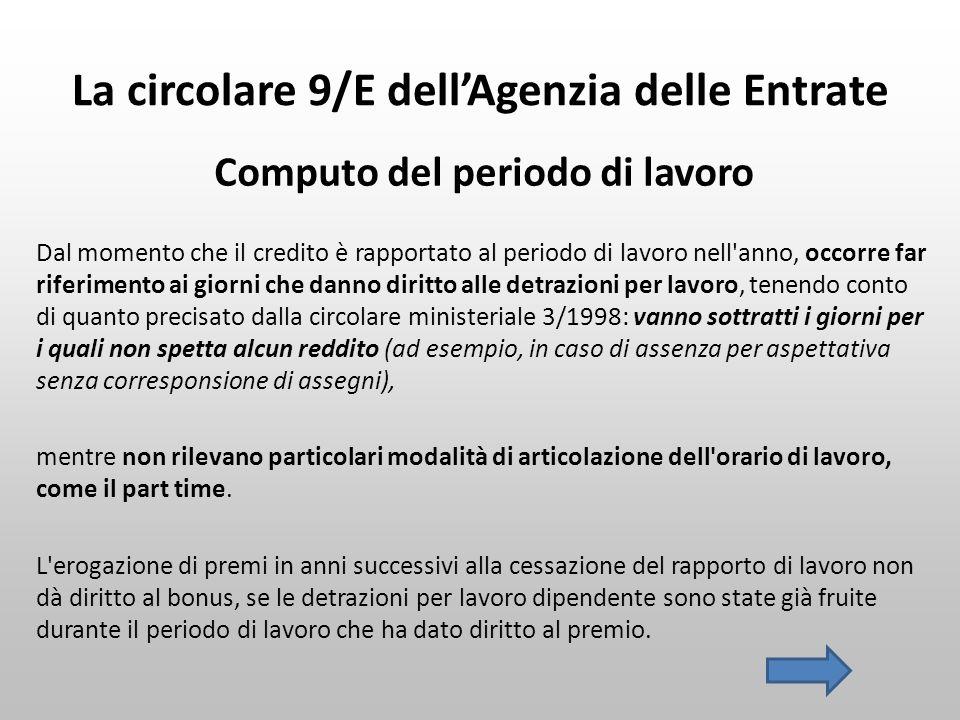 La circolare 9/E dell'Agenzia delle Entrate Computo del periodo di lavoro Dal momento che il credito è rapportato al periodo di lavoro nell'anno, occo