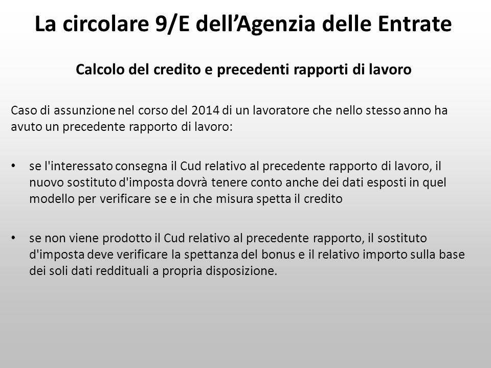 La circolare 9/E dell'Agenzia delle Entrate Calcolo del credito e precedenti rapporti di lavoro Caso di assunzione nel corso del 2014 di un lavoratore