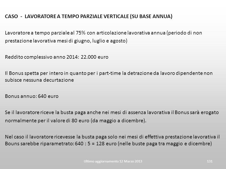 CASO - LAVORATORE A TEMPO PARZIALE VERTICALE (SU BASE ANNUA) Lavoratore a tempo parziale al 75% con articolazione lavorativa annua (periodo di non pre