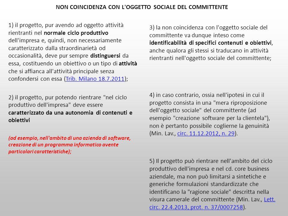 NON COINCIDENZA CON L'OGGETTO SOCIALE DEL COMMITTENTE 1) il progetto, pur avendo ad oggetto attività rientranti nel normale ciclo produttivo dell'impr