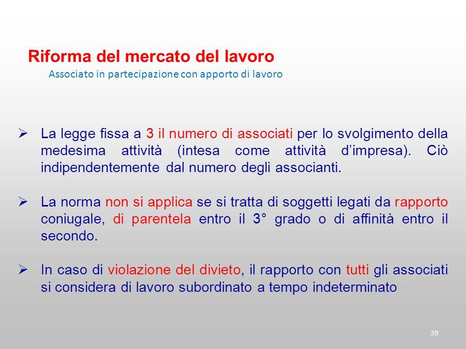 39  La legge fissa a 3 il numero di associati per lo svolgimento della medesima attività (intesa come attività d'impresa). Ciò indipendentemente dal