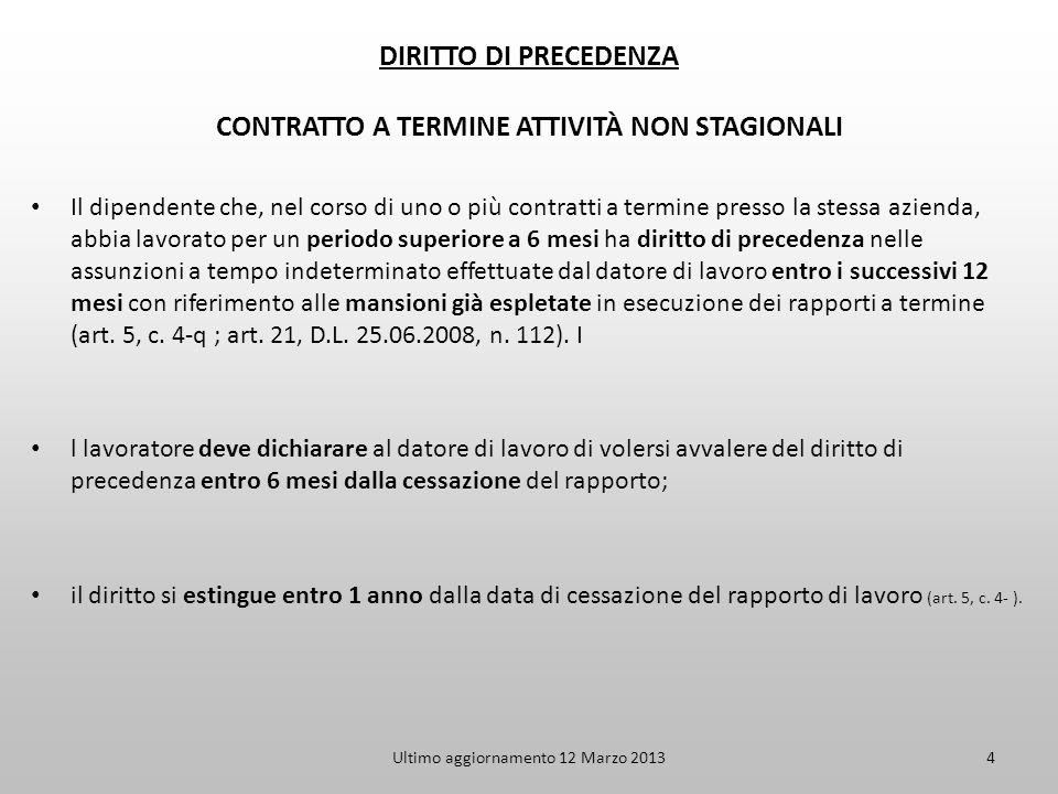 Ultimo aggiornamento 12 Marzo 20134 DIRITTO DI PRECEDENZA CONTRATTO A TERMINE ATTIVITÀ NON STAGIONALI Il dipendente che, nel corso di uno o più contra