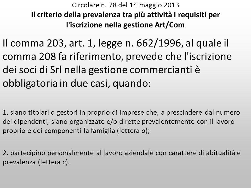 Circolare n. 78 del 14 maggio 2013 Il criterio della prevalenza tra più attività I requisiti per l'iscrizione nella gestione Art/Com Il comma 203, art