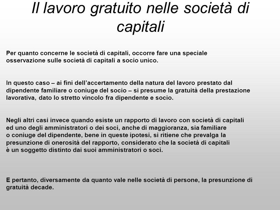 Il lavoro gratuito nelle società di capitali Per quanto concerne le società di capitali, occorre fare una speciale osservazione sulle società di capit