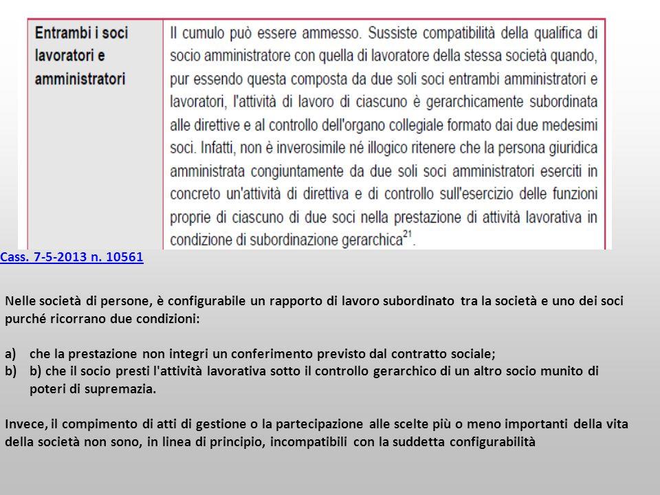 Cass. 7-5-2013 n. 10561 Nelle società di persone, è configurabile un rapporto di lavoro subordinato tra la società e uno dei soci purché ricorrano due