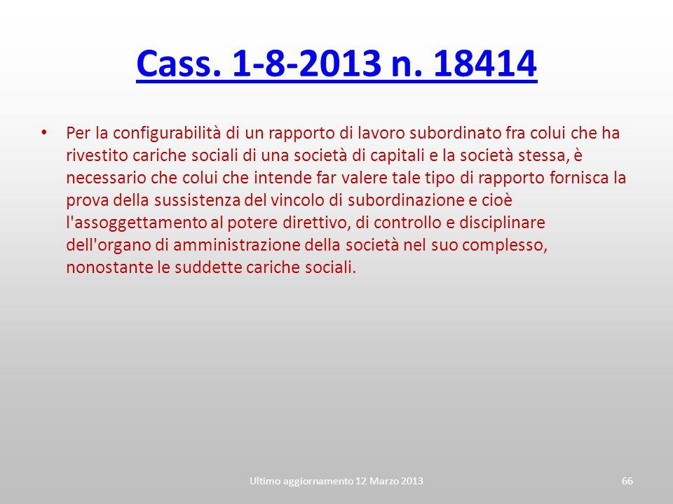 Cass. 1-8-2013 n. 18414 Per la configurabilità di un rapporto di lavoro subordinato fra colui che ha rivestito cariche sociali di una società di capit