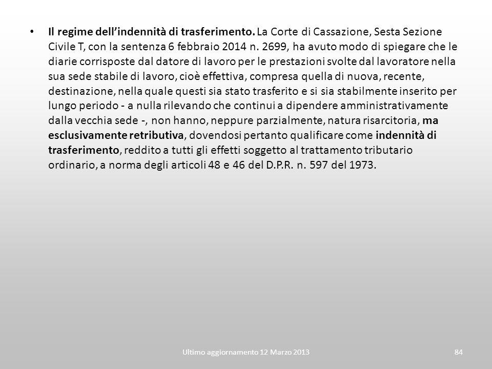 Il regime dell'indennità di trasferimento. La Corte di Cassazione, Sesta Sezione Civile T, con la sentenza 6 febbraio 2014 n. 2699, ha avuto modo di s