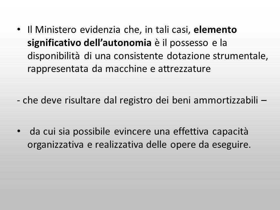 Il Ministero evidenzia che, in tali casi, elemento significativo dell'autonomia è il possesso e la disponibilità di una consistente dotazione strument