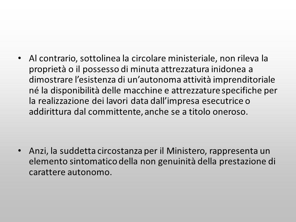 Al contrario, sottolinea la circolare ministeriale, non rileva la proprietà o il possesso di minuta attrezzatura inidonea a dimostrare l'esistenza di