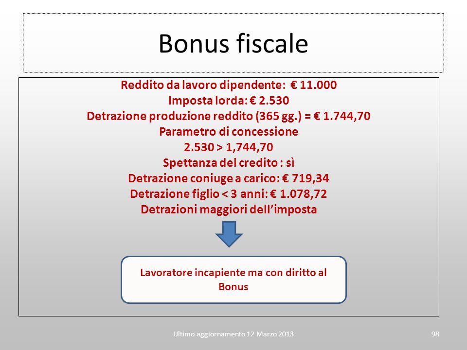 Ultimo aggiornamento 12 Marzo 201398 Reddito da lavoro dipendente: € 11.000 Imposta lorda: € 2.530 Detrazione produzione reddito (365 gg.) = € 1.744,7