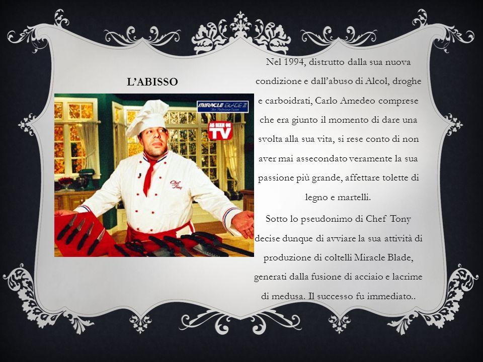 L'ABISSO Nel 1994, distrutto dalla sua nuova condizione e dall'abuso di Alcol, droghe e carboidrati, Carlo Amedeo comprese che era giunto il momento d