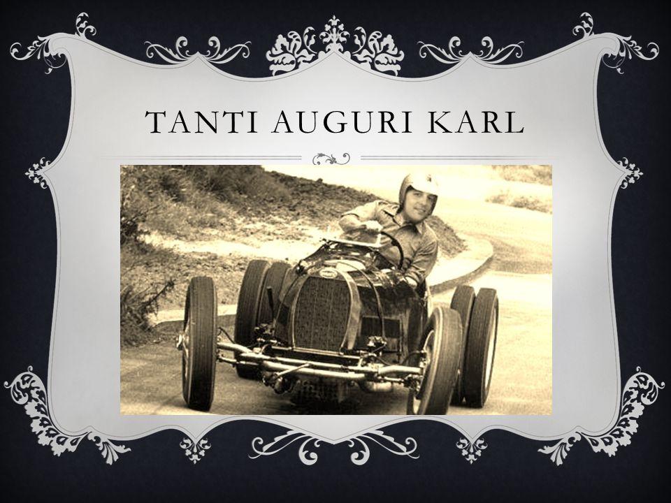 TANTI AUGURI KARL