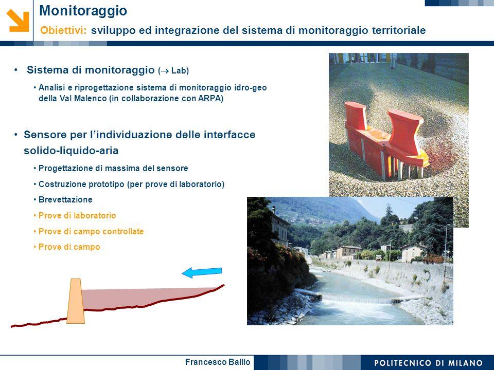 Francesco Ballio Sistema di monitoraggio (  Lab) Analisi e riprogettazione sistema di monitoraggio idro-geo della Val Malenco (in collaborazione con