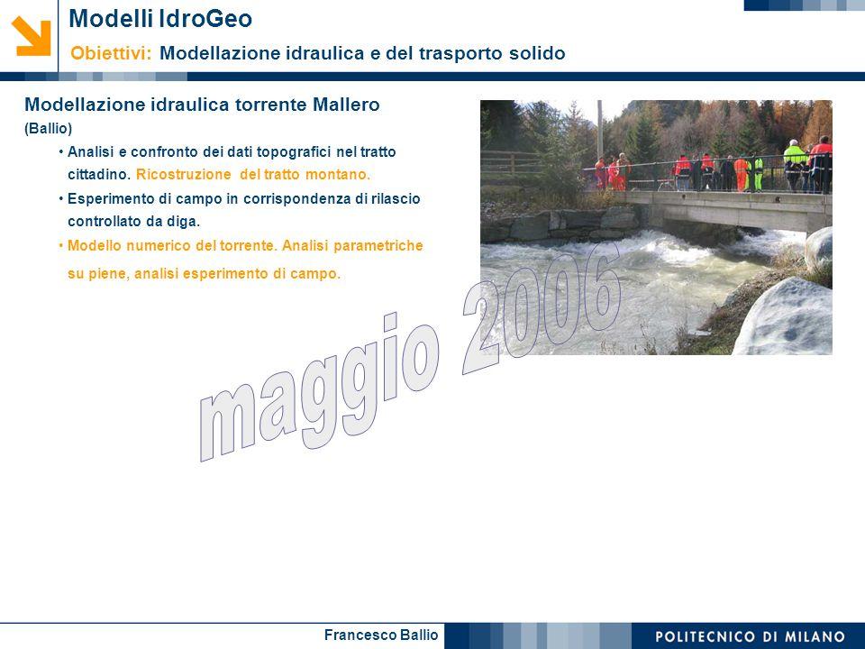 Francesco Ballio Modellazione idraulica torrente Mallero (Ballio) Analisi e confronto dei dati topografici nel tratto cittadino.