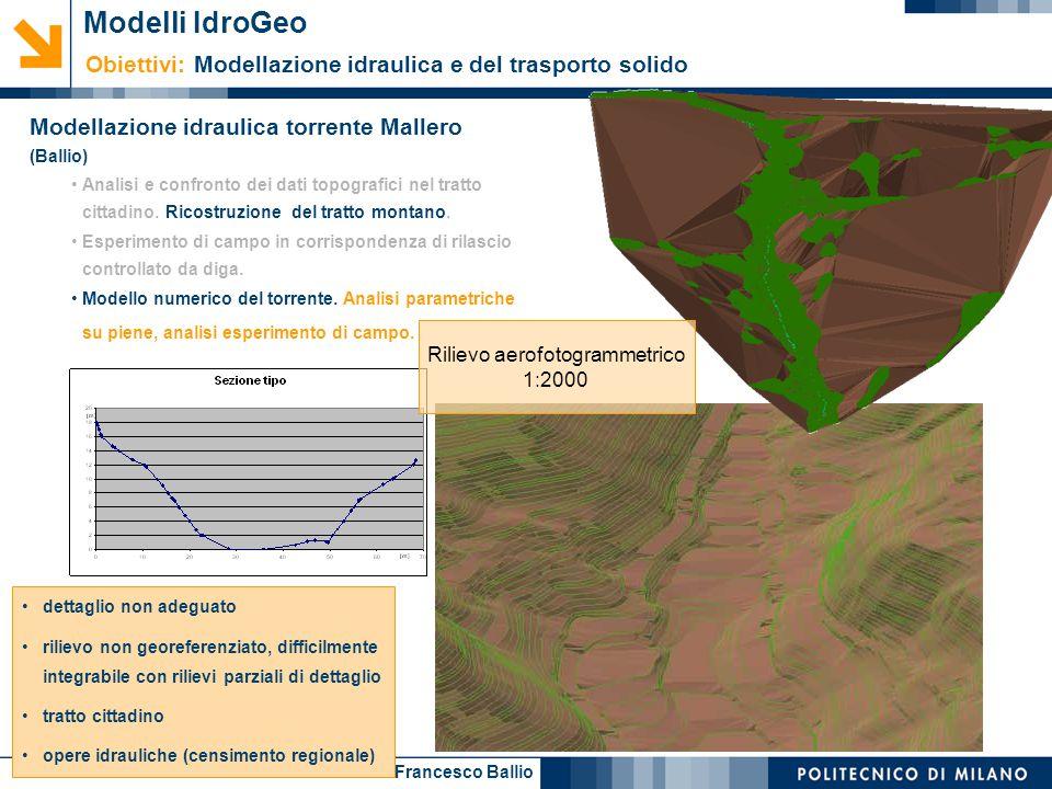 Francesco Ballio Modellazione idraulica torrente Mallero (Ballio) Analisi e confronto dei dati topografici nel tratto cittadino. Ricostruzione del tra