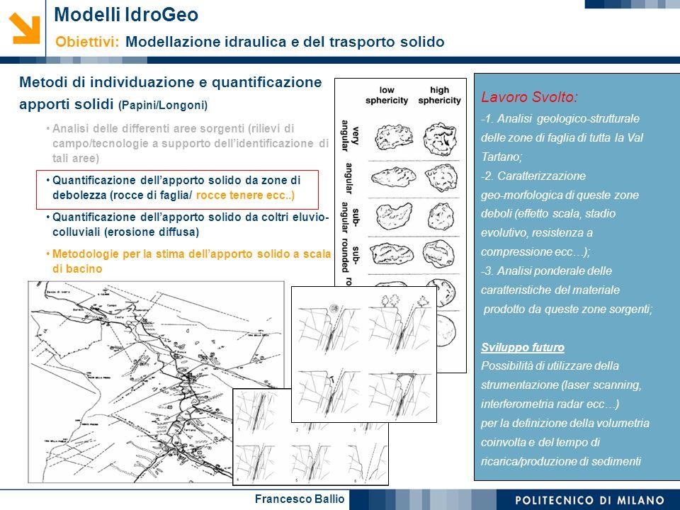 Francesco Ballio Metodi di individuazione e quantificazione apporti solidi (Papini/Longoni) Analisi delle differenti aree sorgenti (rilievi di campo/t