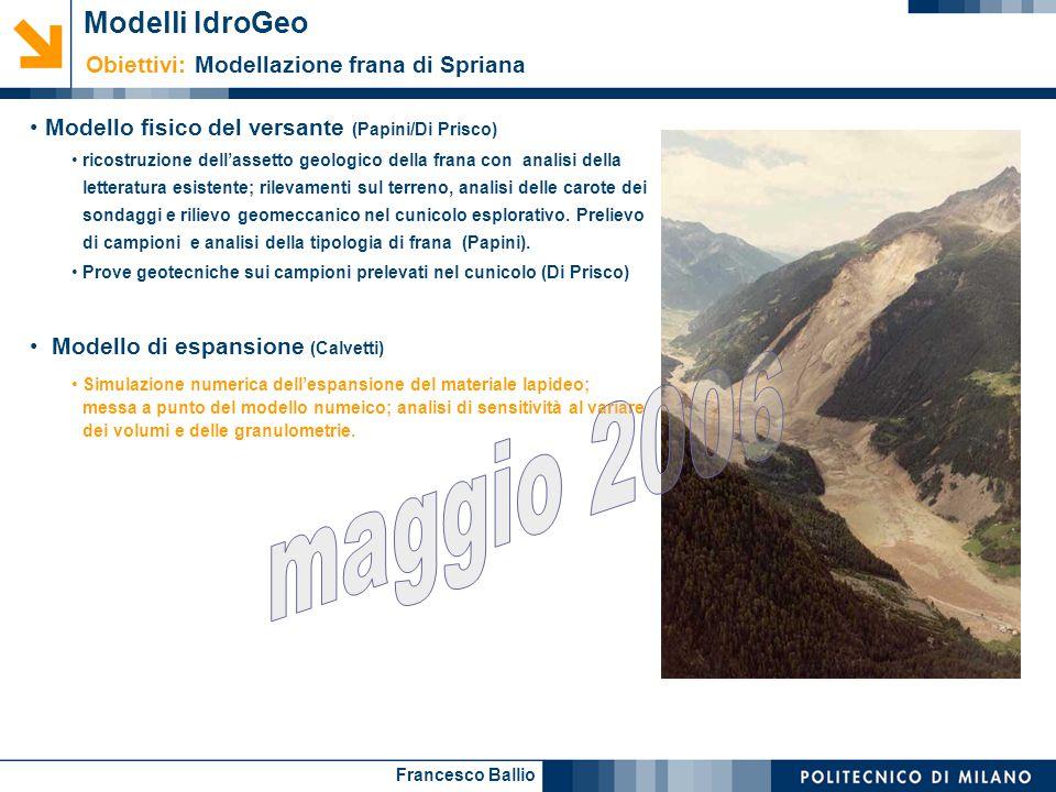 Francesco Ballio Modello fisico del versante (Papini/Di Prisco) ricostruzione dell'assetto geologico della frana con analisi della letteratura esisten