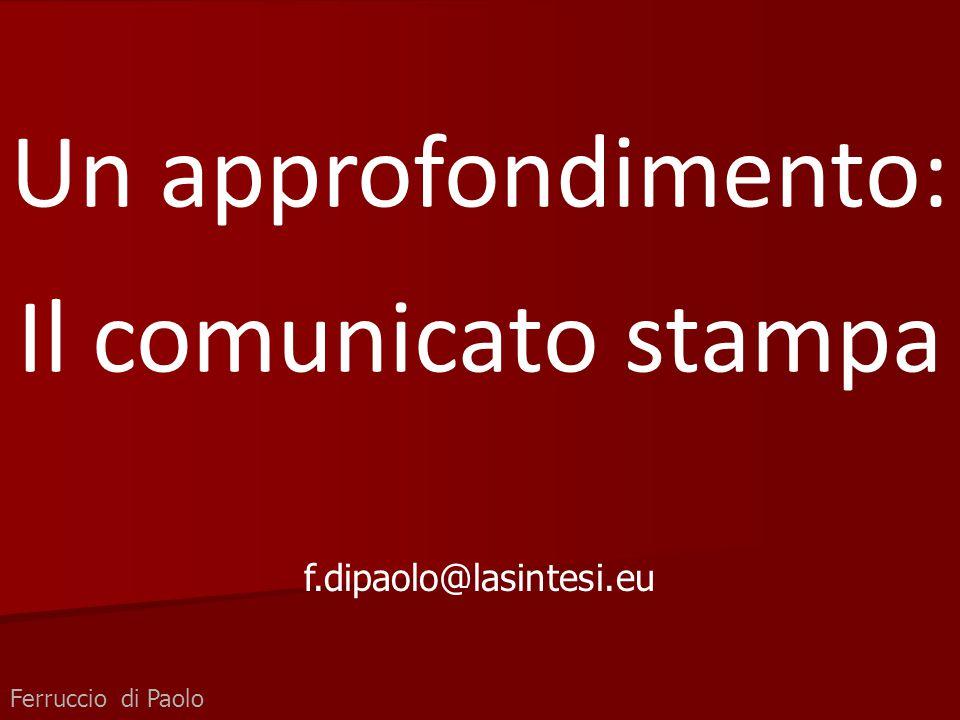 Ferruccio di Paolo Un approfondimento: Il comunicato stampa f.dipaolo@lasintesi.eu