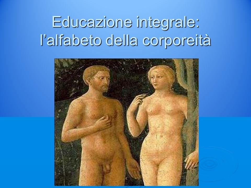 Educazione integrale: l'alfabeto della corporeità