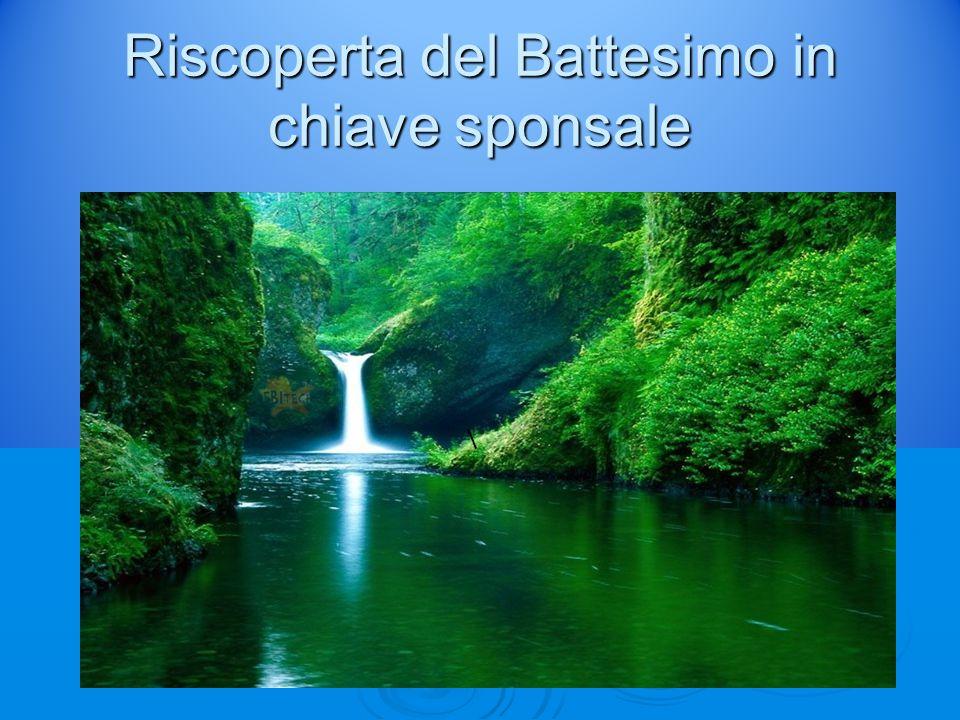 Riscoperta del Battesimo in chiave sponsale \