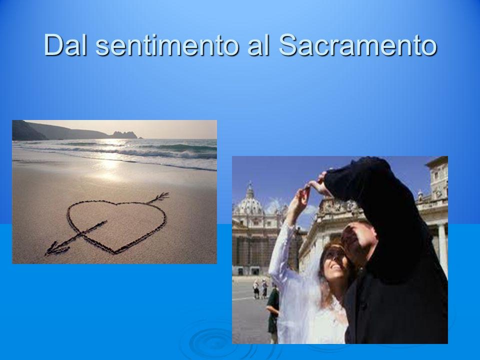 Dal sentimento al Sacramento