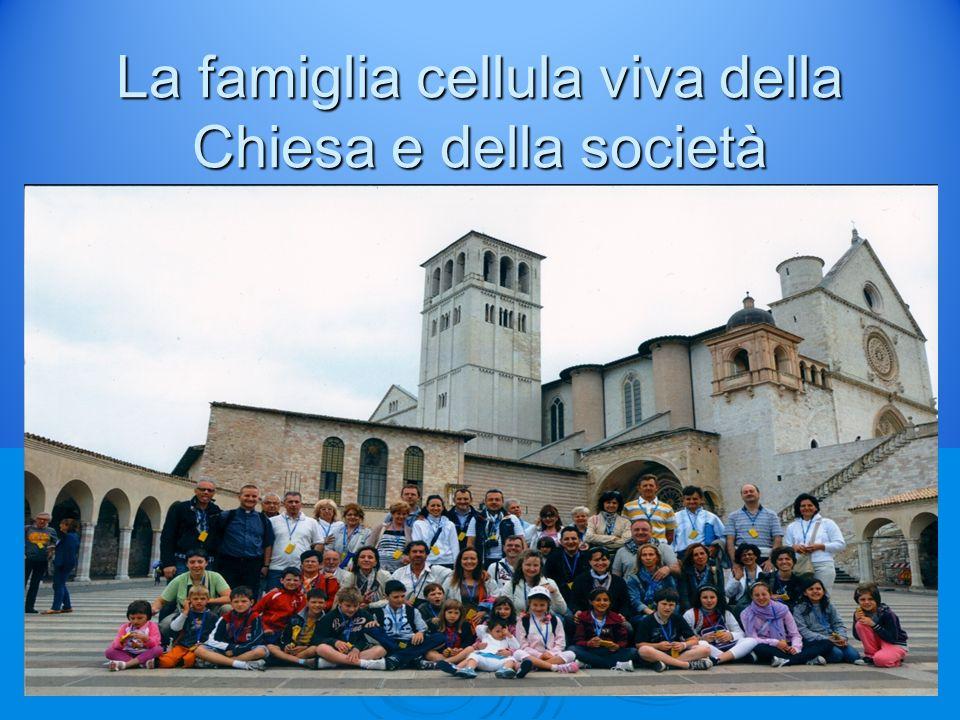 La famiglia cellula viva della Chiesa e della società