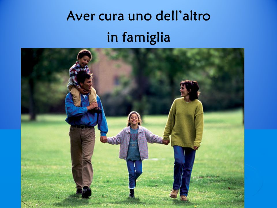 Aver cura uno dell'altro in famiglia