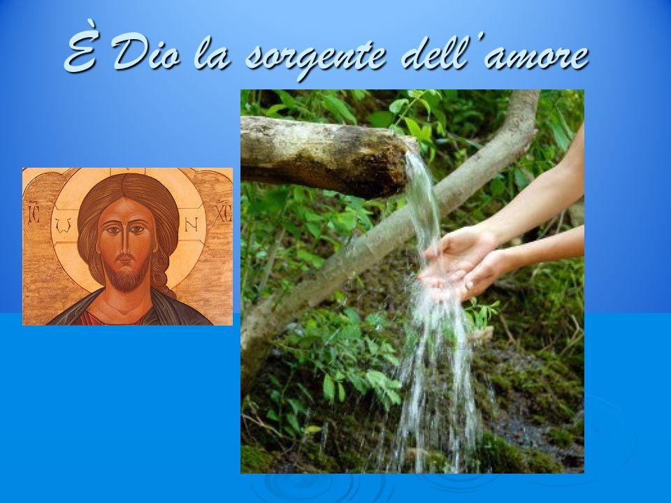 È Dio la sorgente dell'amore