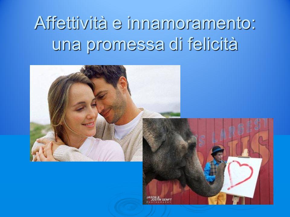 Affettività e innamoramento: una promessa di felicità