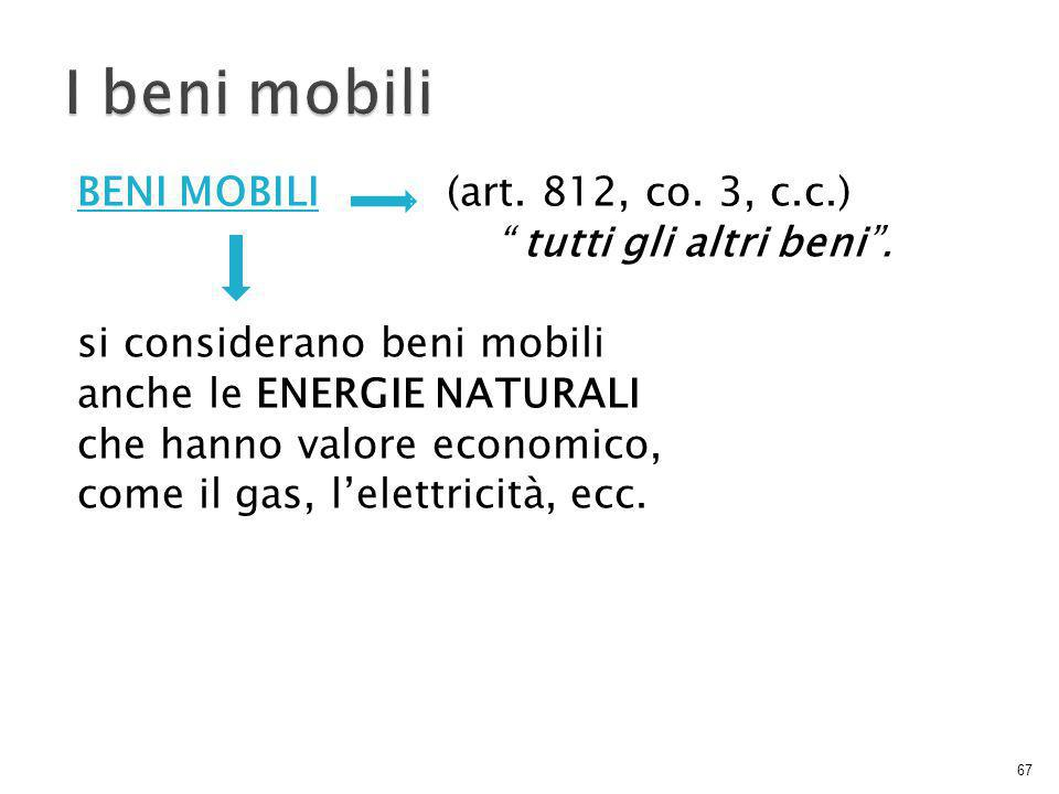 BENI MOBILI (art.812, co. 3, c.c.) tutti gli altri beni .