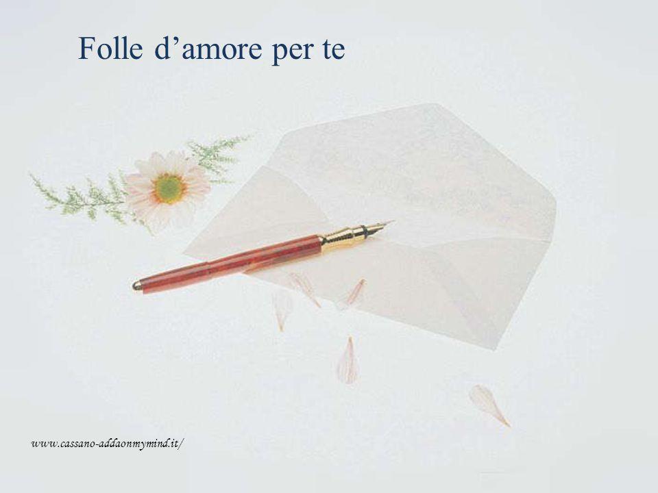Folle d'amore per te www.cassano-addaonmymind.it/