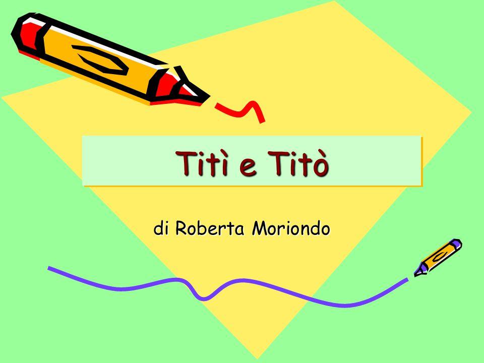 Titì e Titò di Roberta Moriondo