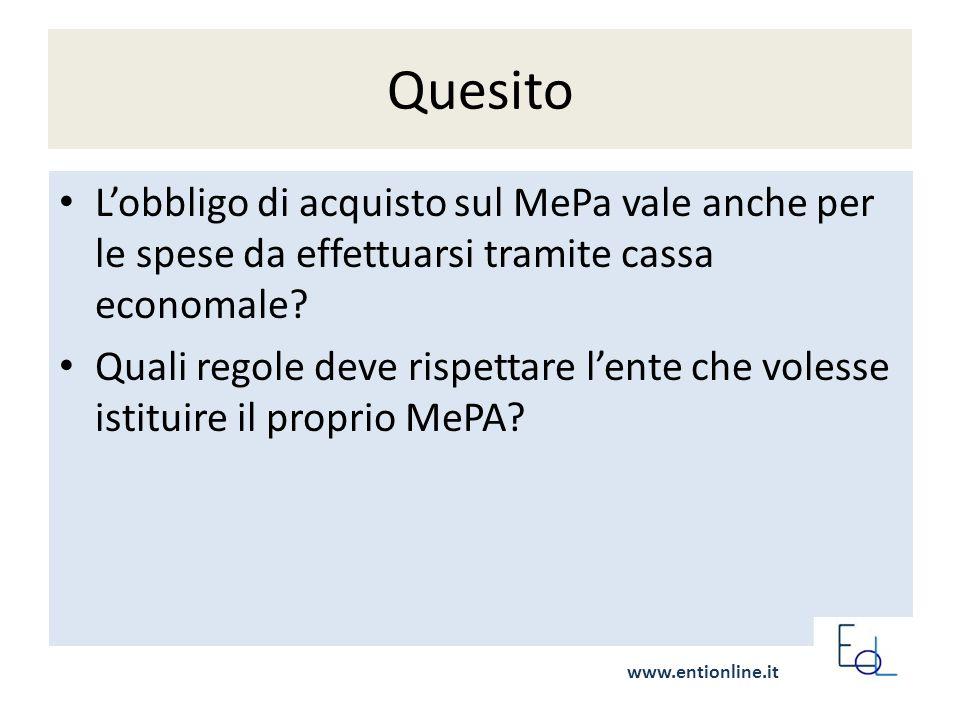 Quesito L'obbligo di acquisto sul MePa vale anche per le spese da effettuarsi tramite cassa economale.