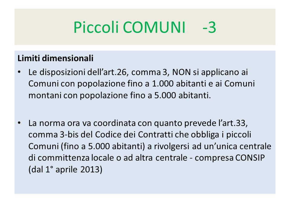 Piccoli COMUNI -3 Limiti dimensionali Le disposizioni dell'art.26, comma 3, NON si applicano ai Comuni con popolazione fino a 1.000 abitanti e ai Comuni montani con popolazione fino a 5.000 abitanti.