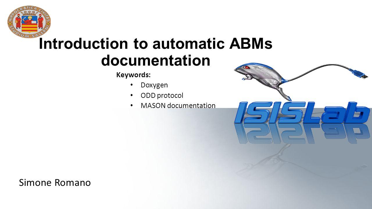 Cosa otteniamo con doxygen Automatic ABMs documentation - Simone Romano Come già anticipato possiamo creare dei moduli e strutturare la documentazione