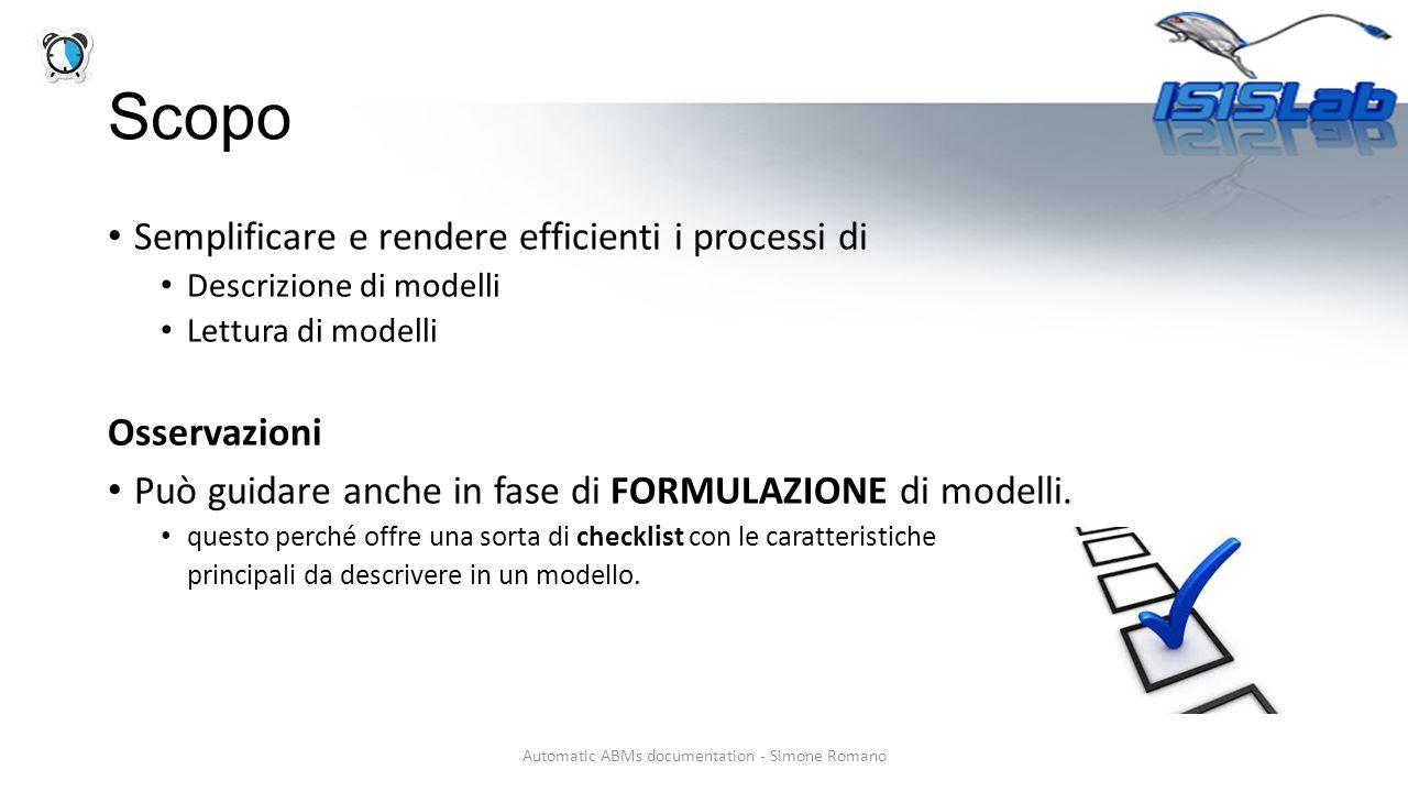 Scopo Semplificare e rendere efficienti i processi di Descrizione di modelli Lettura di modelli Osservazioni Può guidare anche in fase di FORMULAZIONE di modelli.