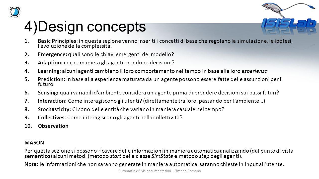 4)Design concepts 1.Basic Principles: in questa sezione vanno inseriti i concetti di base che regolano la simulazione, le ipotesi, l'evoluzione della complessità.
