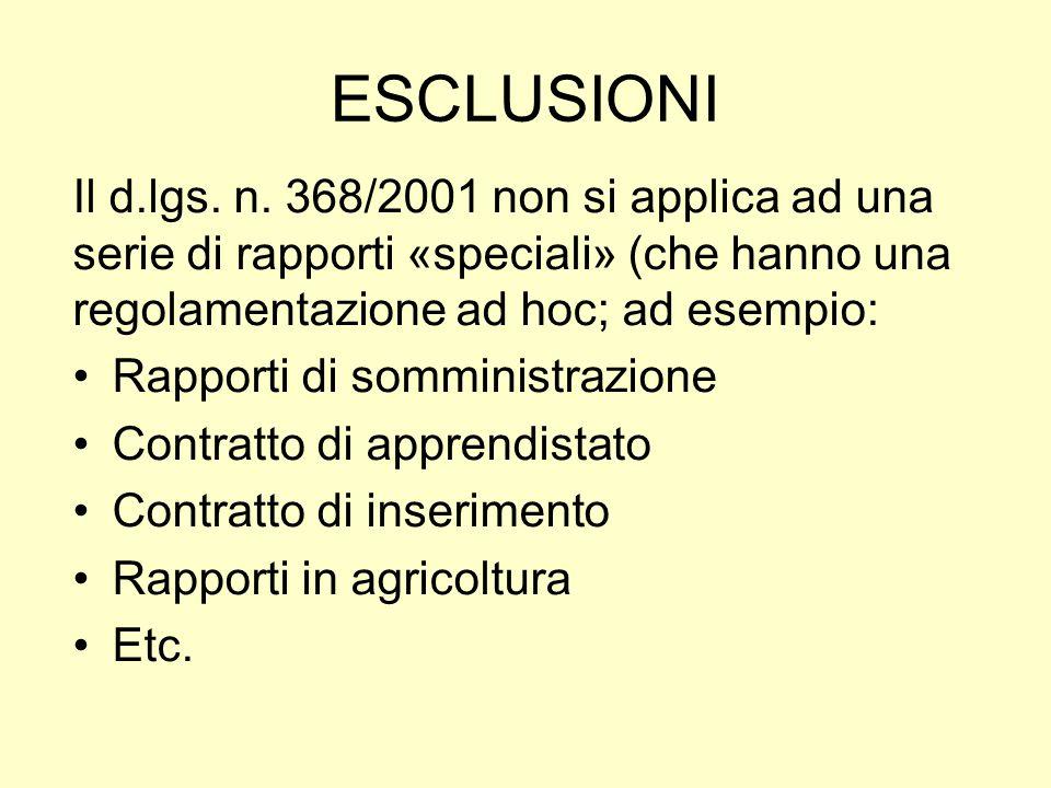 ESCLUSIONI Il d.lgs. n. 368/2001 non si applica ad una serie di rapporti «speciali» (che hanno una regolamentazione ad hoc; ad esempio: Rapporti di so